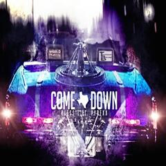 Come Down (feat. PyRexx) - Single