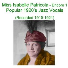 Miss Isabelle Patricola (Encore 1 Popular 1920's Jazz Vocals) [Recorded 1919-1921]