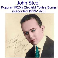 John Steel  Popular 1920's Ziegfeld Follies Songs  (Recorded 1919-1923)