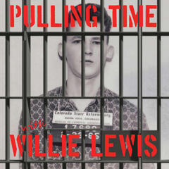 Pulling Time with Willie Lewis