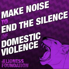 Hear Us Roar (Make Noise to End the Silence of Domestic Violence) - Single