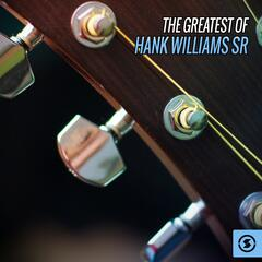 The Greatest of Hank Williams Sr.