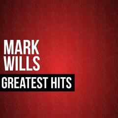 Mark Wills Greatest Hits