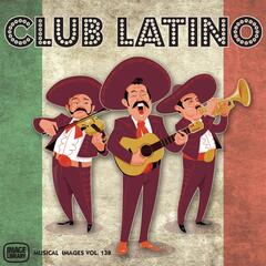 Club Latino: Musical Images, Vol. 138