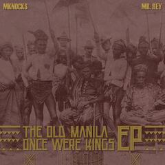 The Old Manila - Once Were Kings