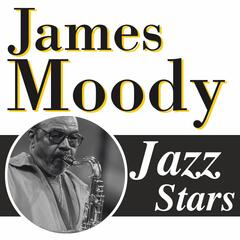 James Moody, Jazz Stars