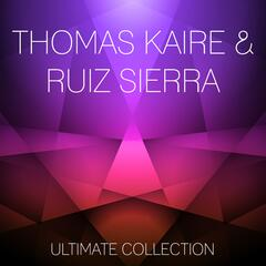 Thomas Kaire & Ruiz Sierra Ultimate Collection