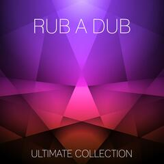 Rub A Dub Ultimate Collection