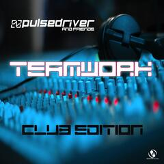 Pulsedriver presents: Teamwork - Pulsedriver & Friends