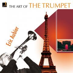 The Art of the Trumpet: Eric Aubier