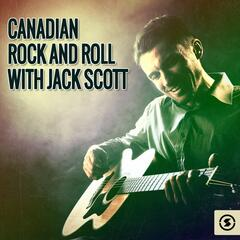 Canadian Rock & Roll with Jack Scott