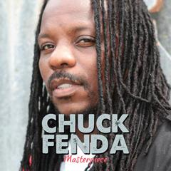 Chuck Fenda Masterpiece