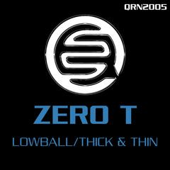 Lowball / Thick & Thin