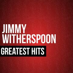 Jimmy Witherspoon Greatest Hits