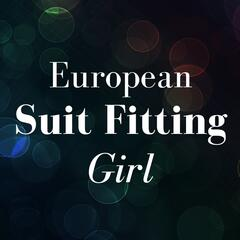 European Suit Fitting Girl