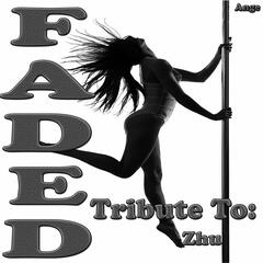 Faded: Tribute to Zhu