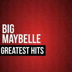 Big Maybelle Greatest Hits
