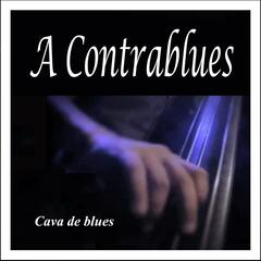 Cava de Blues: A Contrablues