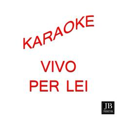 Vivo per lei (Karaoke Version)