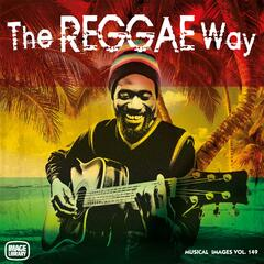 The Reggae Way: Musical Images, Vol. 149