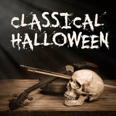 Classical Halloween (Essential Horror Classical Music for Halloween)