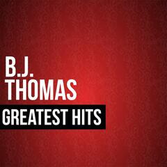 BJ Thomas Greatest Hits