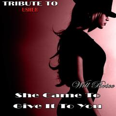 She Came to Give It to You: Tribute to Usher, Nicki Minaj