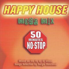 Happy House Mega Mix: 50 Minutes No-Stop