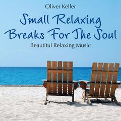 Small Relaxing Breaks for the Soul: Beautiful Music for Recreation
