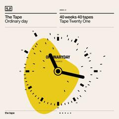 Ordinary Day (Tape Twenty One) [40 Weeks 40 Tapes]