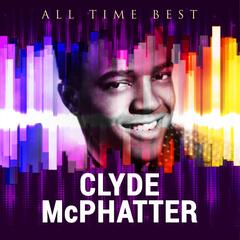 All Time Best: Clyde McPhatter