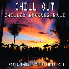 Chill Out - Chilled Grooves Bali