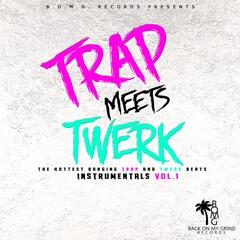 Trap Meets Twerk Instrumentals, Vol. 1