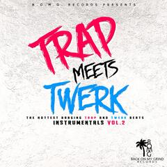 Trap Meets Twerk Instrumentals, Vol.2