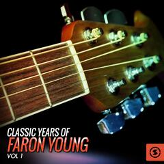 Classic Years of Faron Young, Vol. 1