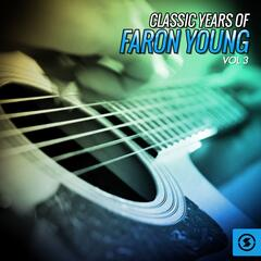 Classic Years of Faron Young, Vol. 3
