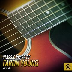 Classic Years of Faron Young, Vol. 6