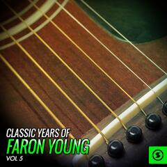 Classic Years of Faron Young, Vol. 5