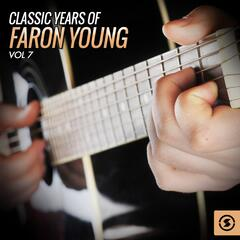 Classic Years of Faron Young, Vol. 7