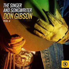 The Singer and Songwriter, Don Gibson, Vol. 4
