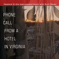 Phone Call from a Hotel in Virginia