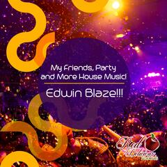 My Friends, Party and More House Music!