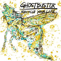 Ghostbuster Recycle Your Life