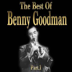 The Best of Benny Goodman, Part 1