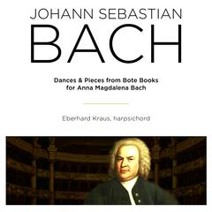 Bach: Dances & Pieces from Note Books for Anna Magdalena Bach