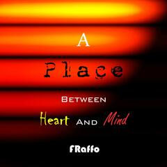 A Place Between Heart and Mind
