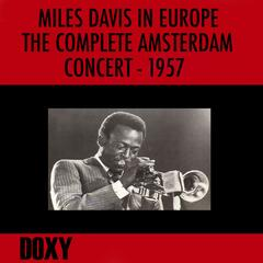 Miles Davis in Europe, the Complete Amsterdam Concert, 1957