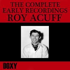 The Complete Early Recordings Roy Acuff