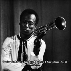 The Complete Columbia Recordings: Miles Davis & John Coltrane (Disc 6) - Miles Davis