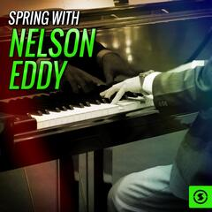 Spring with Nelson Eddy
